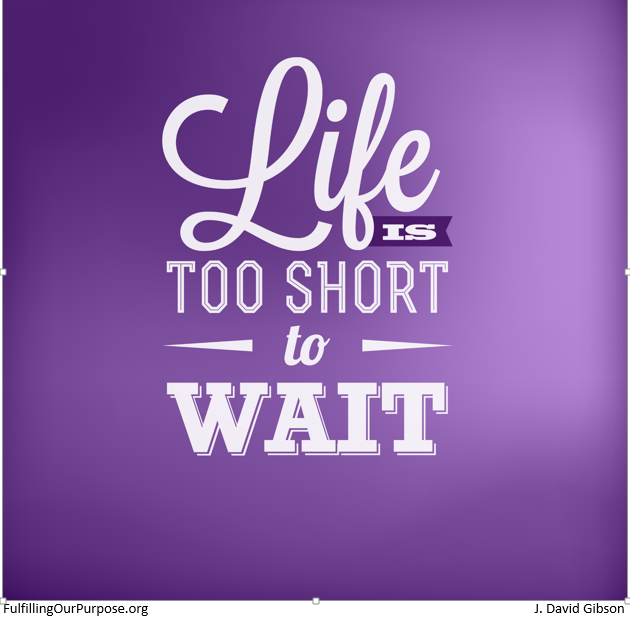 life too short to wait-tagged